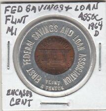 (T) Encased Cent - Flint, MI - Federal Savings and Loan Association - 1964 D