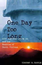 One Day Too Long: Top Secret Site 85 and the Bombing of North Vietnam by Castle