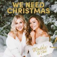 We Need Christmas by Maddie & Tae [CD] (mcmcd5077000)