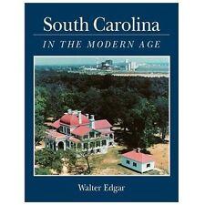 South Carolina in the Modern Age by Walter B. Edgar 2011 PB 170516