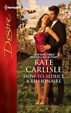 Desire: How to Seduce a Billionaire 2104 by Kate Carlisle 2011 Paperback Novel
