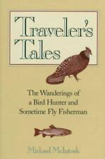 Traveler's Tales: The Wanderings of a Bird Hunter and Sometimes Fly Fisherman