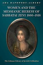 Women and the Messianic Heresy of Sabbatai Zevi, 1666 - 1816 (Littman Library of