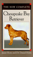 The New Complete Chesapeake Bay Retriever by M.D. Horn, Janet: Used