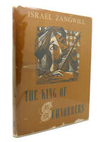 Israel Zangwill THE KING OF SCHNORRERS  1st Edition 3rd Printing