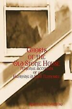 Ghosts of the Old Stone House: Personal Accounts of a Haunting in East Tennessee