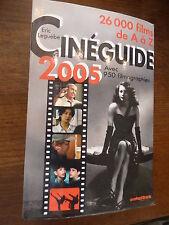 ciné-guide 2005 - 26000 films de A à Z - par Eric Leguèbe