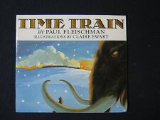 Time Train [Paperback] [Jan 01, 1991] Paul Fleischman and Claire Ewart