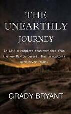 The Unearthly Journey In 1847 Complete Town Vanishes  by Bryant Grady -Paperback