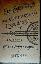 New South Wales Her Commerce & Resources G.W. Griffin USA Consul at Sydney 1888