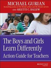 The Boys and Girls Learn Differently Action Guide for Teachers - Acceptable - Gu