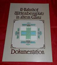 U-Bahnhof Wittenbergplatz in altem Glanz -  Dokumentation