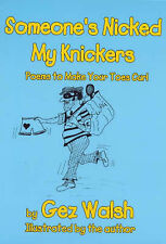 Someone's Nicked My Knickers: Poems to Make Your Toes Curl, Walsh, Gez | Paperba