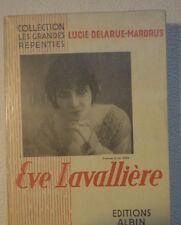 Lucie Delarue-Mardrus Eve Lavallière        Albin Michel 1935