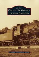 Chicago & Western Indiana Railroad [Images of Rail] [IL] [Arcadia Publishing]