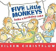 A Five Little Monkeys Story: Five Little Monkeys Bake a Birthday Cake by...