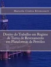 Direito Do Trabalho Em Regime de Turno de Revezamento Em Plataformas de...