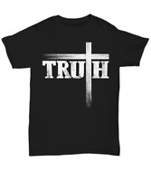 Christian Truth Cross T-Shirt Believe In God Faith Jesus Christ Unisex Tee Gifts