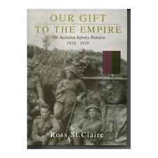 54th Our Gift to the Empire 54th Australian Battalion AIF new book