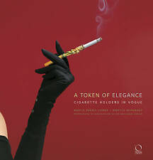A Token of Elegance: Cigarette Holders in Vogue, Rebecca McNamara, Martin Barnes