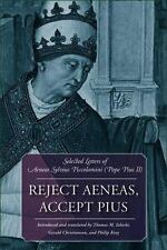 Reject Aeneas, Accept Pius: Selected Letters of Aeneas Sylvius Piccolomini (Pop