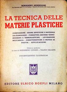 LA TECNICA DELLE MATERIE PLASTICHE - BENIAMINO MERINDIANI - HOEPLI, 1952