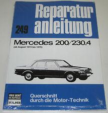 Reparaturanleitung Mercedes 200 / 230.4 W 123 Baujahr August 1973 - 1975 NEU!