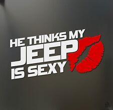 He thinks my Jeep is sexy girl sticker Funny JDM race car truck window decal