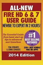 All New Fire HD 6 and 7 User Guide - Newbie to Expert in 2 Hours! by Tom...