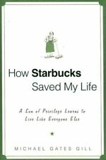 B002ACPM7M How Starbucks Saved My Life: A Son of Privilege Learns to Live Like