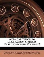 Acta Capitulorum generalium Ordinis Praedicatorum volumen 7 por