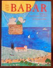 The Art of Babar : The Work of Jean and Laurent de Brunhoff by Nicholas Fox...