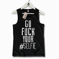 Tank Top - GO FUCK YOUR SELFIE - Funshirt Spruch Herren Party S M L XL XXL