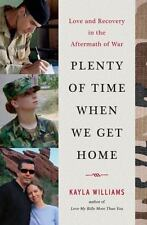 Plenty of Time When We Get Home: Love and Recovery in the Aftermath of-ExLibrary