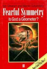 Fearful Symmetry: Is God a Geometer? Stewart, Ian, Golubitsky, Martin Hardcover