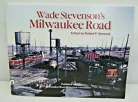 Wade Stevenson's Milwaukee Road by Minnesota Road Historical Association