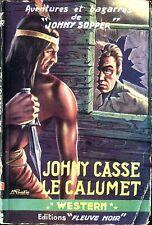 Fleuve Noir Western 13 - Johny Sopper - Johny casse le calumet - EO 1953