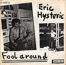 ERIC HYSTERIC fool around 45RPM 1983 USA Wasted Vinyl white sleeve Power Pop