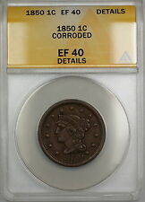 1850 Braided Hair Large Cent 1c Coin ANACS EF-40 Details Corroded PRX