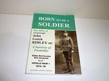 BORN TO BE A SOLDIER WAR DIARY OF LIEUTENANT JOHN GOTCH RIDLEY MC WW1 1914-18