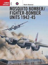 Mosquito Bomber/Fighter-Bomber Units 1942-1945 (Osprey Combat Aircraft 4) by…