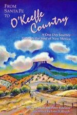 From Santa Fe to O'Keeffe Country : A One Day Journey Through the Soul of New Me