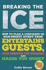 Breaking the Ice : How to Plan a Corporate or Non-Profit Event That...