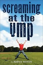 Screaming at the Ump by Audrey Vernick (2014, Hardcover)