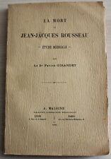1909 ✤ La Mort de Jean-Jacques Rousseau ✤ Dr Fabien Girardet ✤ Étude Médicale