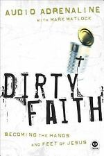 Dirty Faith: Becoming the Hands and Feet of Jesus, Adrenaline, Audio, Matlock, M