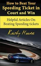 How to Beat Your Speeding Ticket in Court and Win : Helpful Articles on...