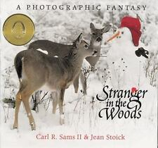 Stranger in the Woods : A Photographic Fantasy by Carl R., II Sams and Jean...