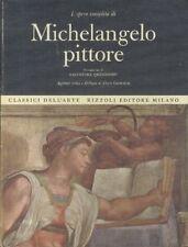 L'opera completa di Michelangelo pittore. Classici dell'arte.
