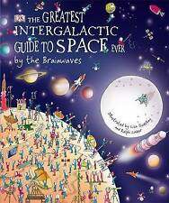 The Greatest Intergalactic Guide to Space Ever... By the Brainwaves, Very Good C